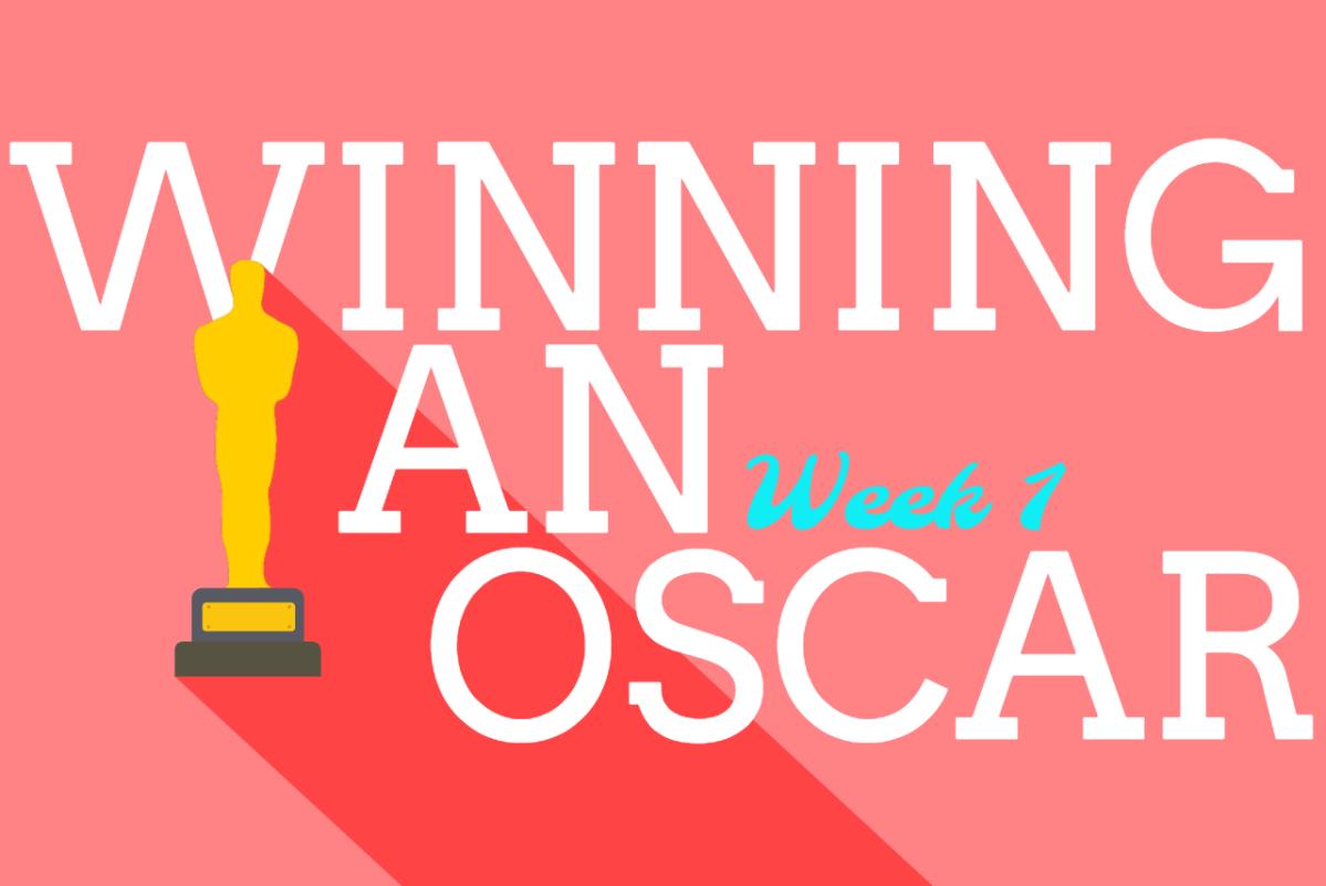 Winning An Oscar // Week 1